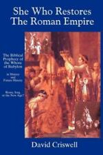 She Who Restores the Roman Empire : The Biblical Prophecy of the W**** of...