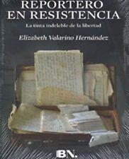 REPORTERO EN RESISTENCIA.(SPANISH EDITION) BY ELIZABET HERNANDEZ