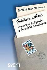 Folklore urbano: vigencia de la leyenda y los relatos tradicionales (Coleccion S