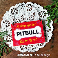 DecoWords Wood Dog Ornament Mini Sign * SPOILED PITBULL Lives Here Gift USA New