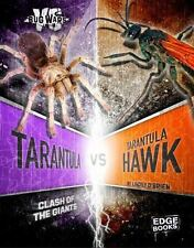 Bug Wars: Tarantula vs. Tarantula Hawk : Clash of the Giants by Lindsy...
