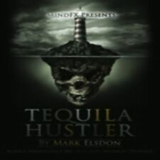 Tequila Hustler by Mark Elsdon, Peter Turner, Colin McLeod and Michael Murray