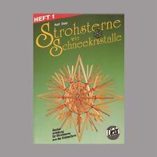Strohsterne wie Schneekristalle Heft 1 für Anfänger und fortgeschrittene