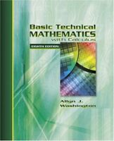 Basic Technical Mathematics With Calculus  by Allyn J Washington