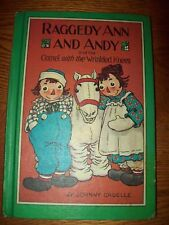 RAGGEDY ANN & ANDY & THE CAMEL WITH THE WRINKLED KNEES  by Johnny Gruelle (1960)