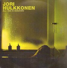 JORI HULKKONEN - All I See Is Shadows