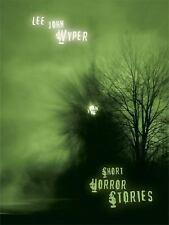 Short Horror Stories: By Lee John Wyper