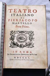 TEATRO ITALIANO 2 VOLUMI – PIER JACOPO MARTELLO – ROMA 1715