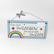 If You Want The Rainbow - Sentimental Hanging Plaque Novelty Gift Fun Sign