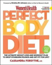 Women's Health Perfect Body Diet: The Ultimate Weight Loss and Workout Plan to D