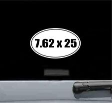 7.62x25 oval vinyl decal sticker gun rifle bullet ammo trigger scope mount