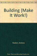 Building (Make It Work!)