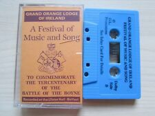 GRAND ORANGE LODGE OF IRELAND 'A FESTIVAL OF MUSIC AND SONG' CASSETTE, TESTED.