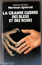 NORMAN SPINRAD ¤ LA GRANDE GUERRE DES BLEUS ET DES ROSES ¤ 1985 pocket SF
