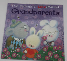 LARGE KIDS BABY TODDLER PICTURE STORY BOOK THINGS I LOVE ABOUT GRANDPARENTS GIFT