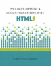 Web Development and Design Foundations with HTML5: By Felke-Morris, Terry