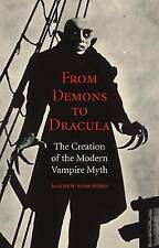 From Demons to Dracula: The Creation of the Modern Vampire Myth-ExLibrary