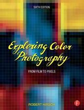 Exploring Color Photography: From Film to Pixels by Robert Hirsch (English)