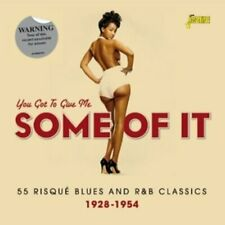 You Got to Give Me Some of It - 55 Risque Blues and R&B Classics 1928-1954 [CD]