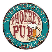 CPWP-0949 PHOEBE'S PUB OPEN 24HRS Chic Sign Mother's day Birthday Gift