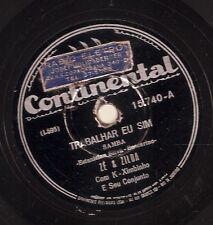 Ze & Zilda on 78 rpm Continental 15.740: Trabalhar eu sim/Morena do Brasil