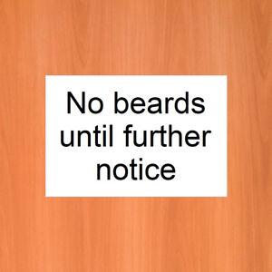 No beards until further notice sign or waterproof sticker 9583 Barbershop notice