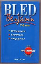 BLED BENJAMIN 7-8 ans  Orthographe Grammaire Conjugaison 400 exercices corrigés