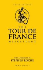 The Tour de France Miscellany by John White: New