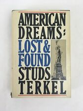 American Dreams : Lost and Found by Studs Terkel (1980, Hardcover)