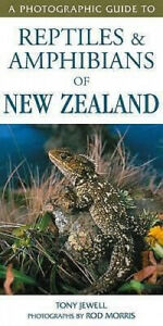 Photographic Guide to Reptiles & Amphibians of New Zealand by Tony Jewell