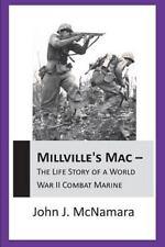 Millville'S Mac - The Life Story Of A World War Ii Combat Marine by Mcnamara, J