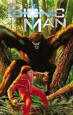 NEW The Bionic Man Volume 2: Bigfoot (Bionic Man Tp) by Phil Hester