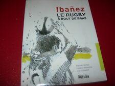 LE RUGBY  A BOUT DE BRAS       RAPHAEL  IBANEZ   2006