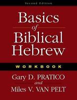 Basics of Biblical Hebrew: Workbook, 2nd Edition - Pratico, Gary D.; Van Pelt, M