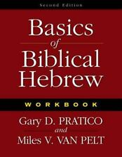 Basics of Biblical Hebrew by Miles V. Van Pelt, Pelt Pratico and Gary D....
