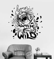 Vinyl Wall Decal Quote Born To Be Wild Tiger African Animal Stickers (1357ig)
