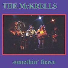 Somethin' Fierce by The McKrells (CD, Mar-2003, Drguin Records)