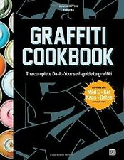 Graffiti Cookbook: The Complete Do-It-Yourself-Guid... | Buch | Zustand sehr gut