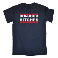 Funny Novelty T-Shirt Mens tee TShirt - Bonjour Bitches