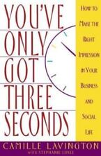 You've Only Got Three Seconds: How to Make the Right Impression in Your Business
