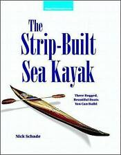 NEW The Strip-Built Sea Kayak: Three Rugged, Beautiful Boats You Can Build
