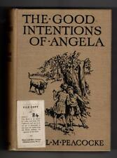The Good Intentions of Angela by Isabel M. Peacocke (1st Edition) Publisher's...