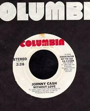 JOHNNY CASH 45 RPM COLUMBIA 11-11424 Without Love (1980)
