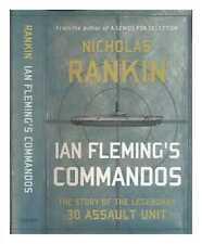Ian Fleming's commandos: the story of the legendary 30 Assault Unit /...