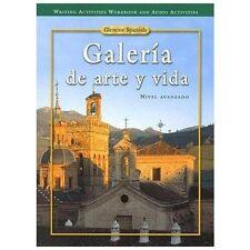 Galeria De Arte Y Vida  Spanish, Nivel Avanzado(Writing Activities Workbook and