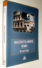 Maledetta-mente Roma / Bruno Lijoi