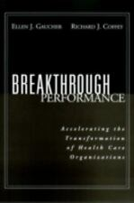 Breakthrough Performance : Accelerating the Transformation of Health Care...