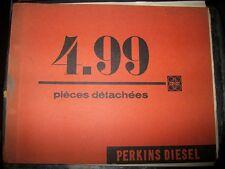 PERKINS moteur 4.99 : catalogue pièces
