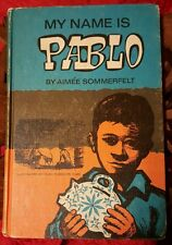 My Name is PABLO By Aimee Sommerfelt 1st Edition 1966