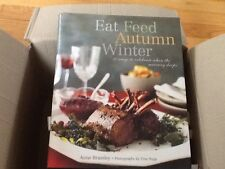 Eat Feed Autumn Winter: 30 Ways to Celebrate When the Mercury Drops Cookbook